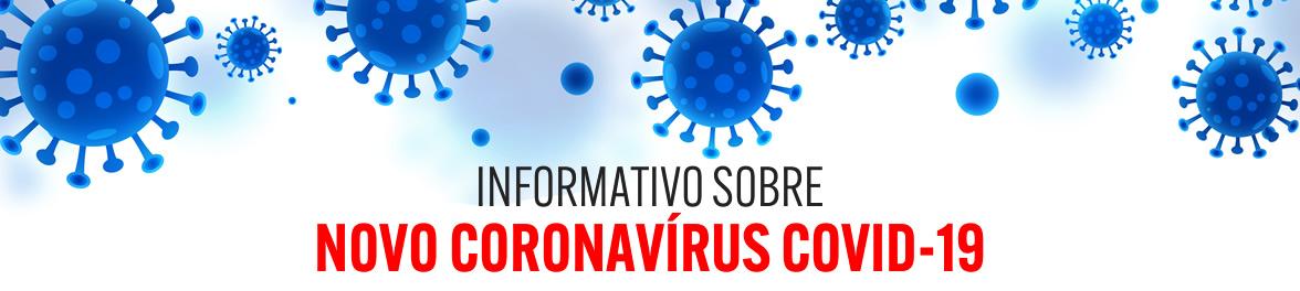 Informativo sobre novo coronavírus COVID-19