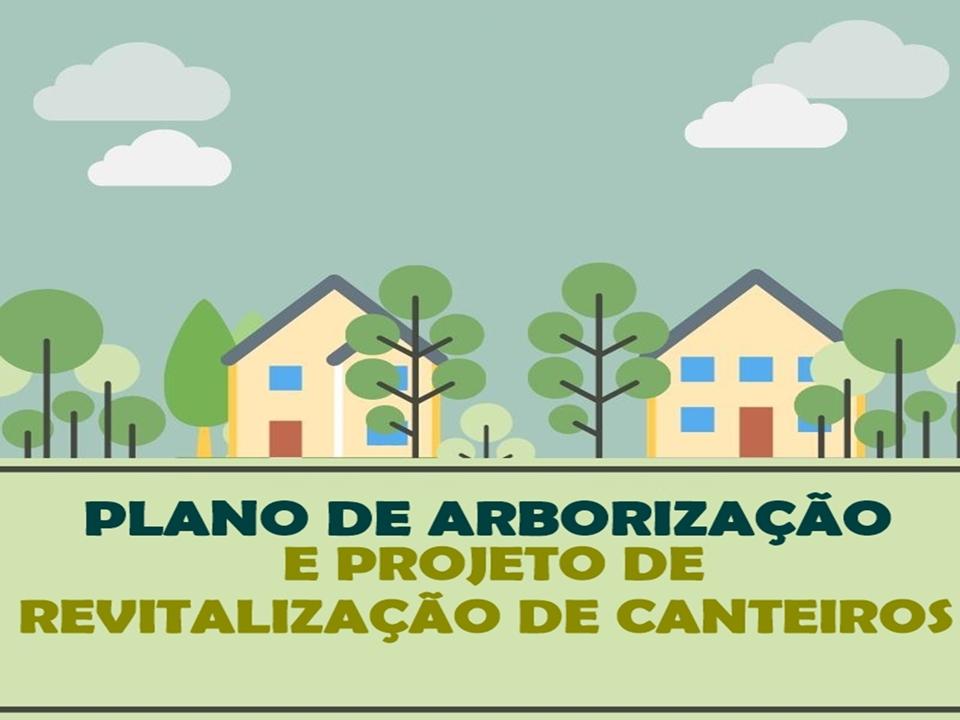 PLANO DE ARBORIZAÇÃO E REVITALIZAÇÃO DE CANTEIROS