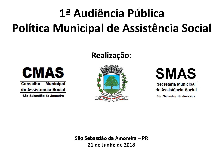 1ª Audiência Pública da Política Municipal de Assistência Social - 21/06/2018 - 13h - Centro Cultural