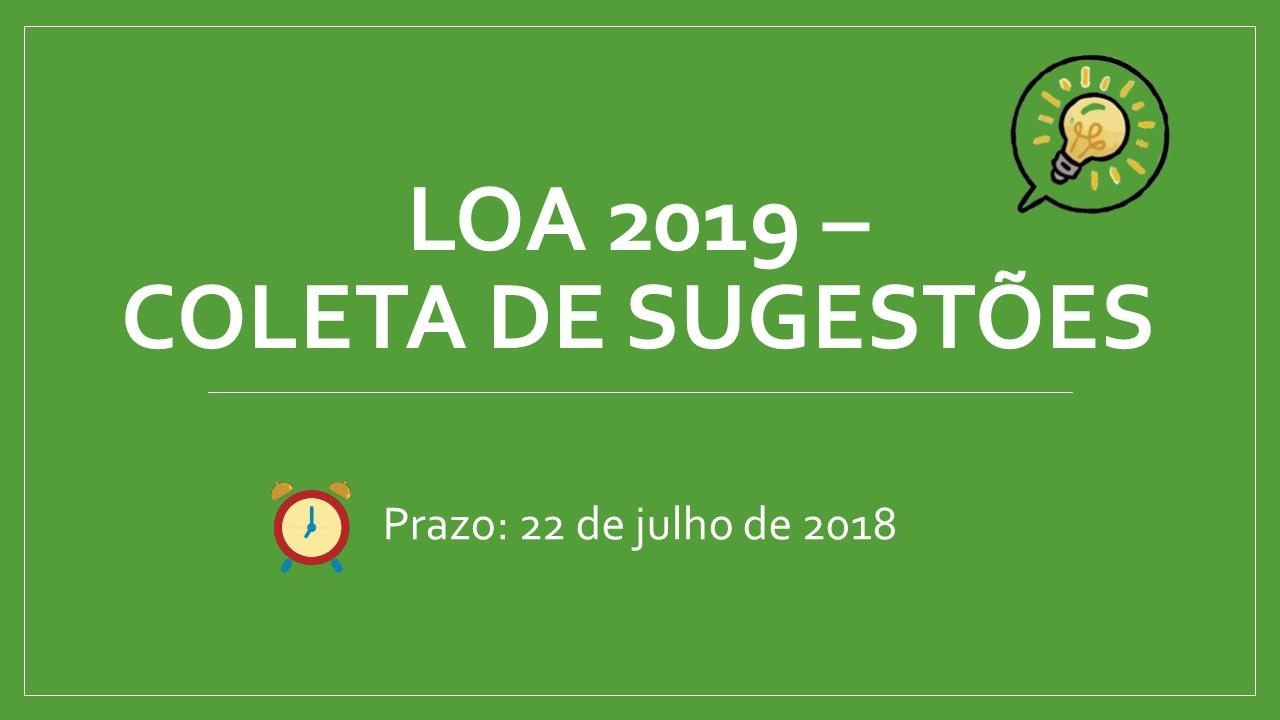 Coleta de sugestões para LOA 2019
