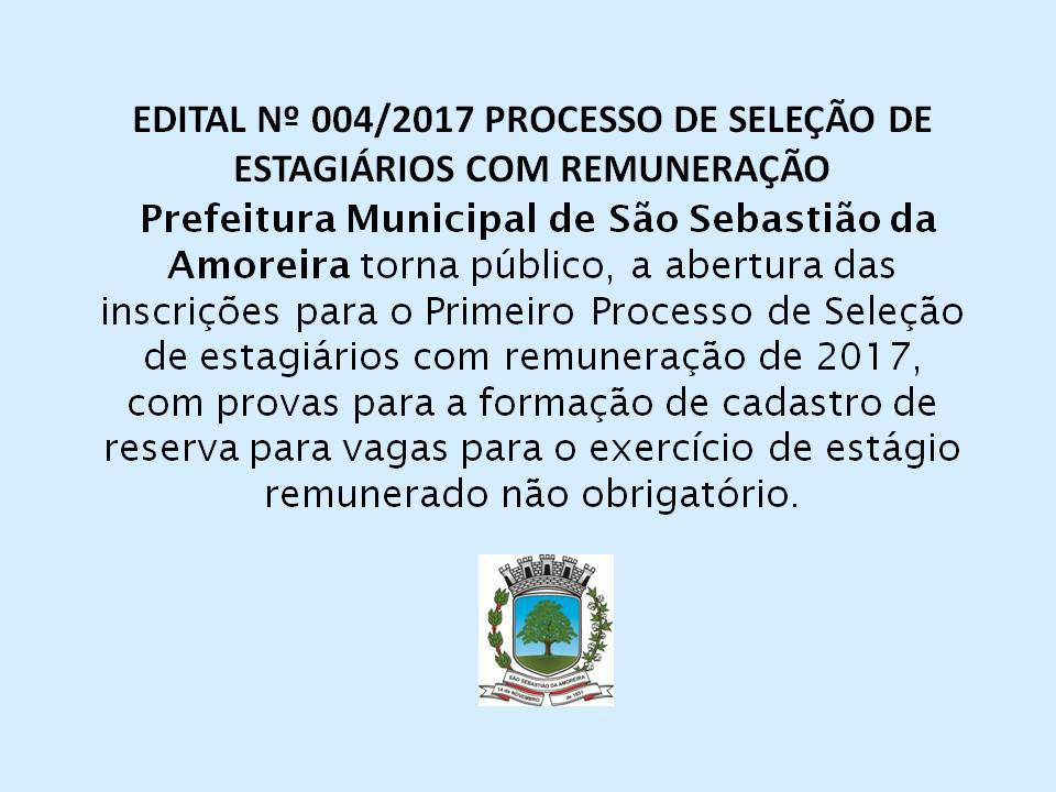 EDITAL Nº 004/2017 PROCESSO DE SELEÇÃO DE ESTAGIÁRIOS COM REMUNERAÇÃO